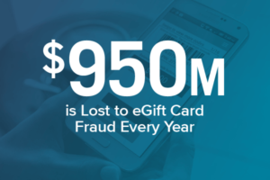 $950 million is lost to egift card fraud annually