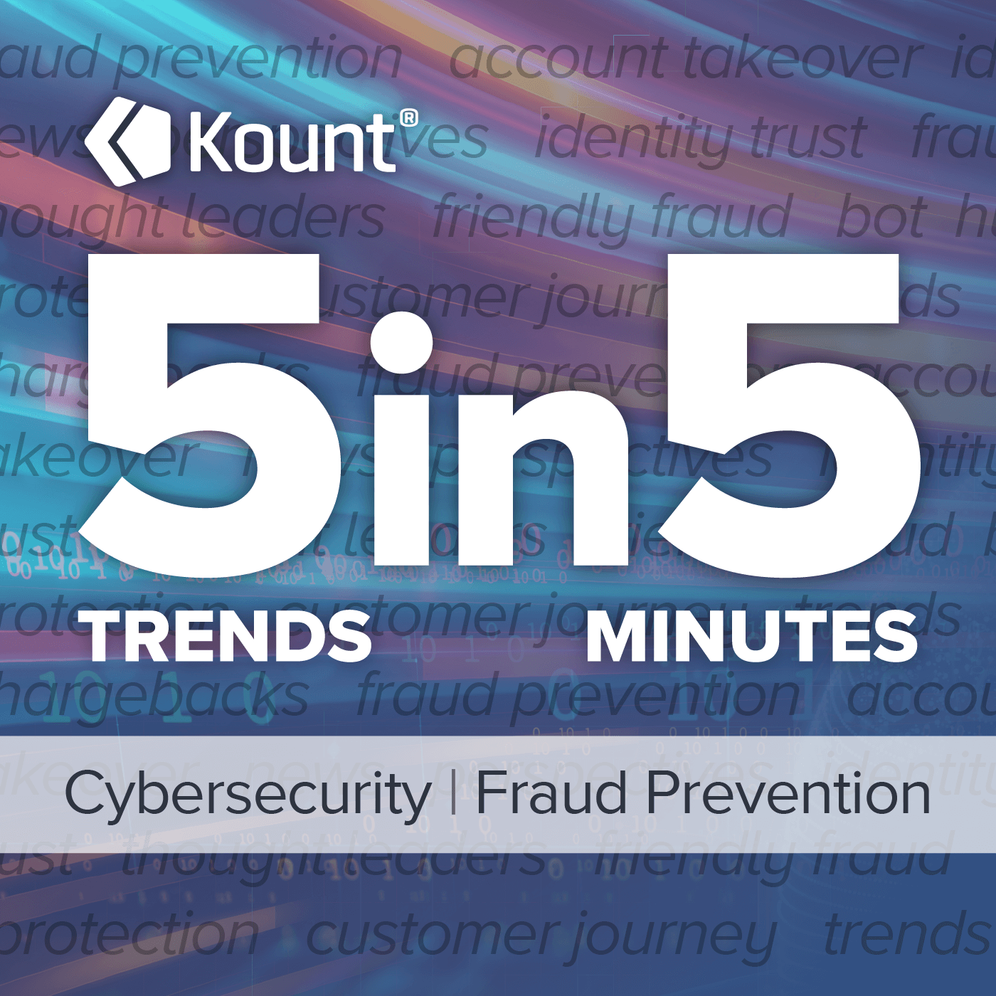 5 Trends, 5 Minutes: Cyber & Fraud