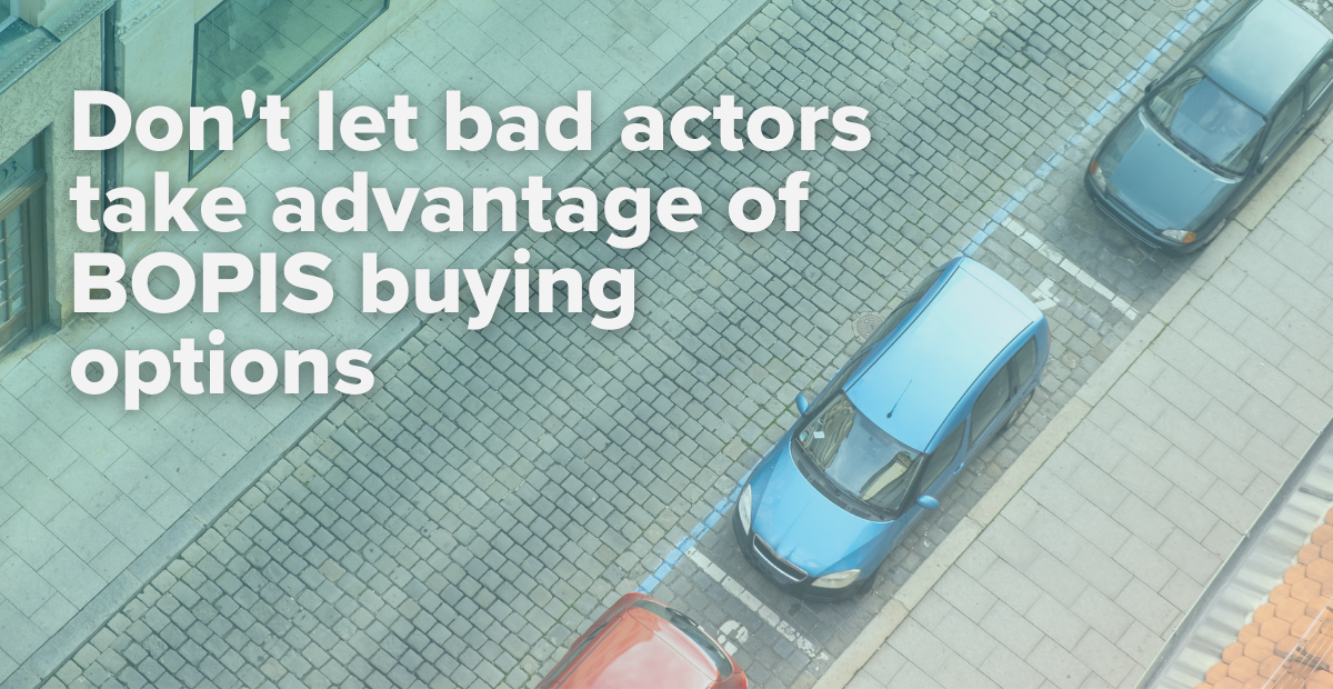 """Cars parked in a curbside line for BOPIS pickup with a text overlay that says """"Don't let bad actors take advantage of BOPIS buying options."""""""
