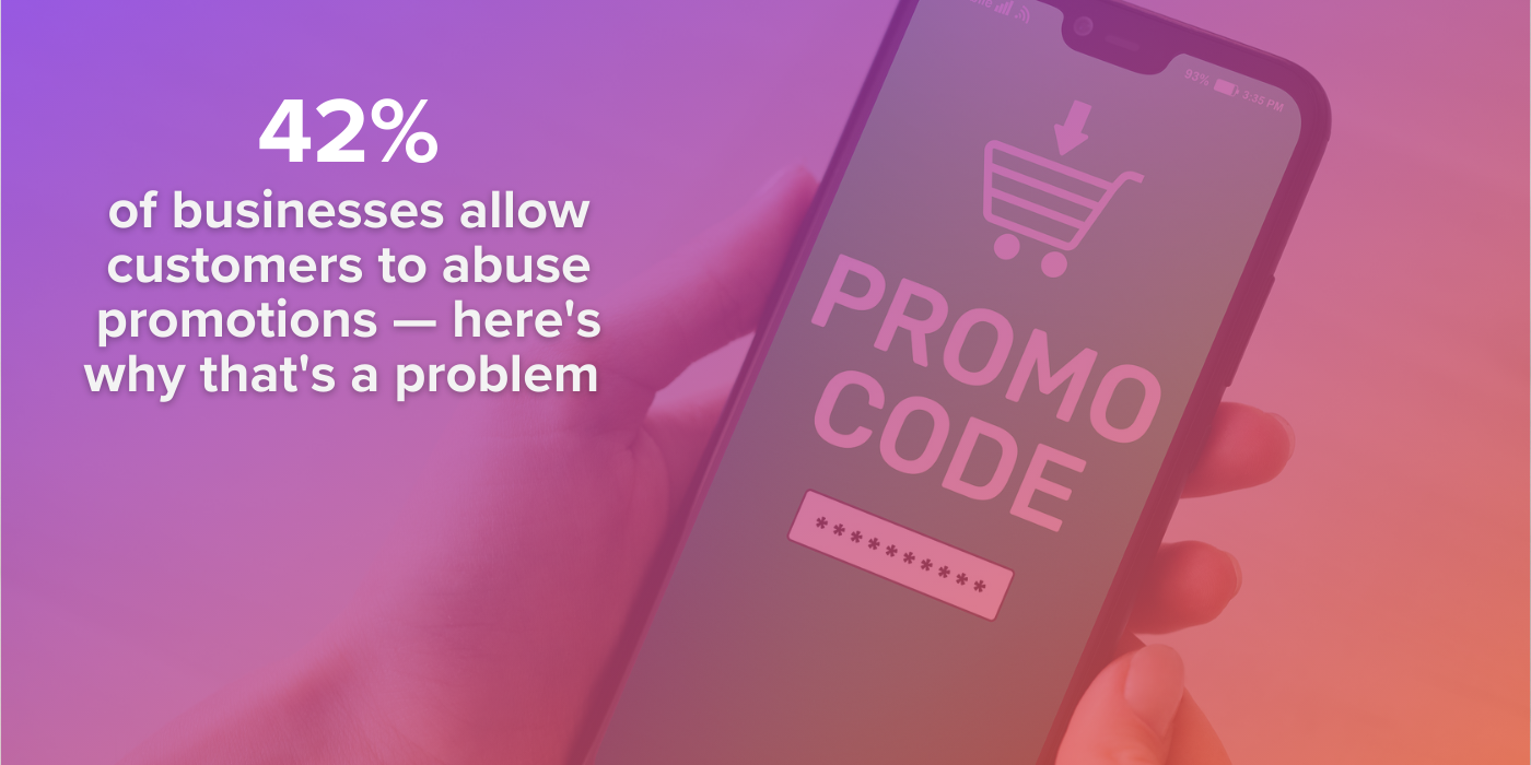 """A photo of a person holding a mobile phone, with the screen open to an 'enter promo code' page. The image has a text overlay that says, """"42% of businesses allow customers to abuse promotions — here's why that's a problem."""""""