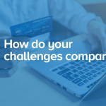 "A photo of a person working on a laptop and holding a credit card, with a text overlay that says ""How do your challenges compare?"""